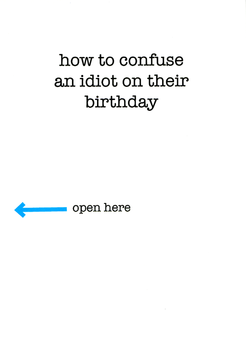 Birthday Card - Confuse An Idiot On Their Birthday
