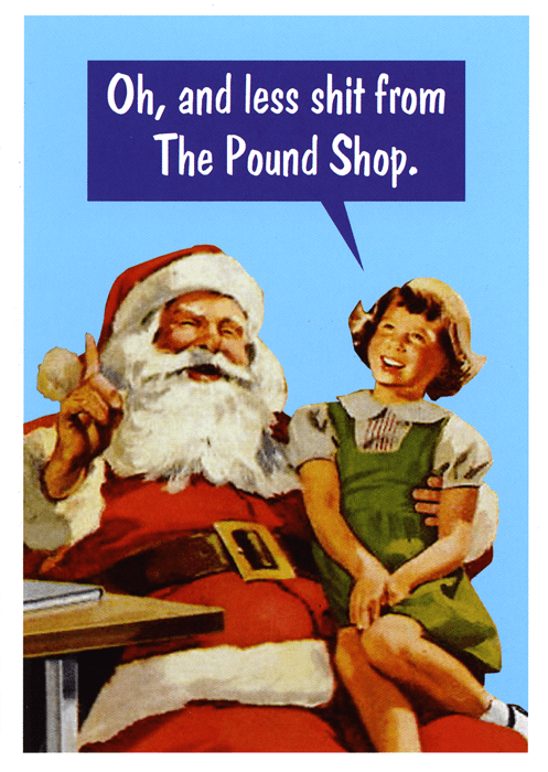 Funny Christmas Cards - Less Shit From The Pound Shop