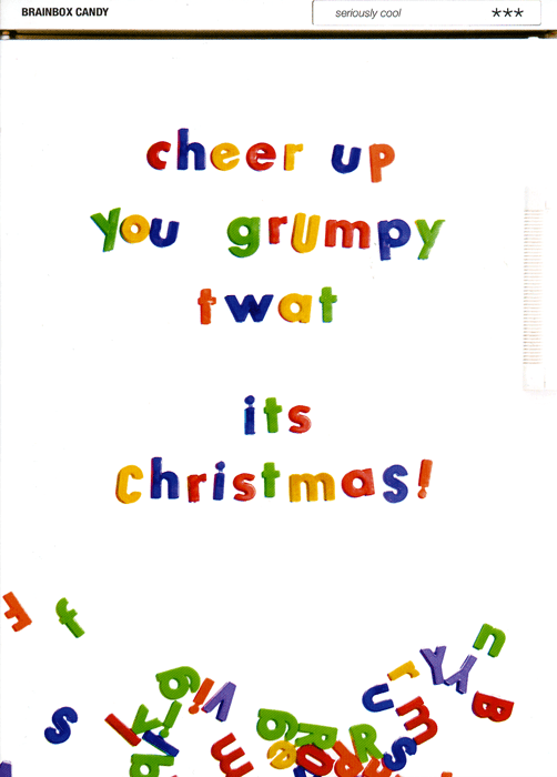 Funny Christmas Cards - Cheer Up - Its Christmas