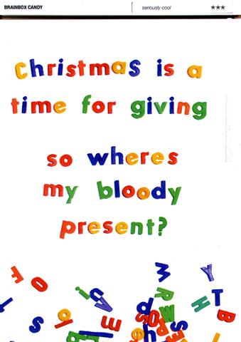 Funny Christmas Cards - Christmas - Where's My Bloody Present?