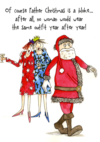Funny Christmas Cards - Of Course Father Christmas Is A Bloke (6 X 4 Inches)