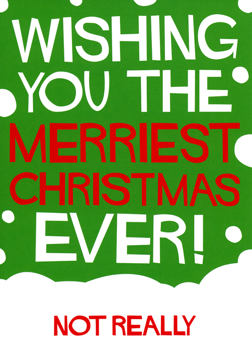Funny Xmas card - Wishing you the Merriest Christmas ever ...