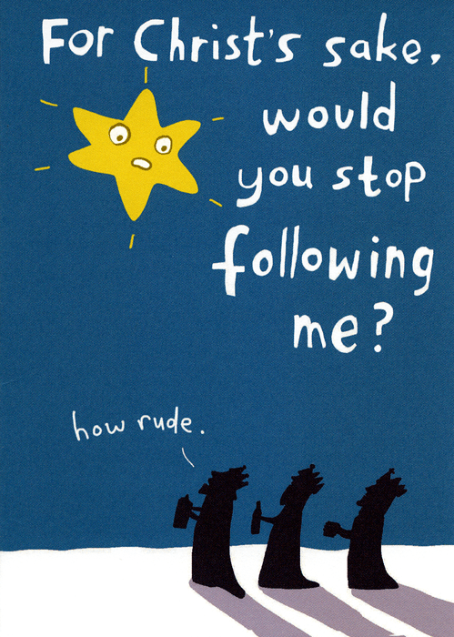 Funny Christmas Cards - Would You Stop Following Me