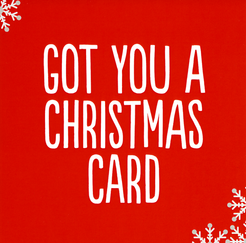 Funny Christmas Cards - Got You A Christmas Card
