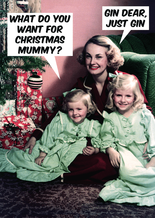 Funny Christmas Cards - What Do You Want For Christmas Mummy?