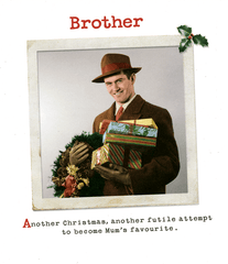Funny Christmas Cards - Brother - Futile Attempt To Become Mum's Favourite