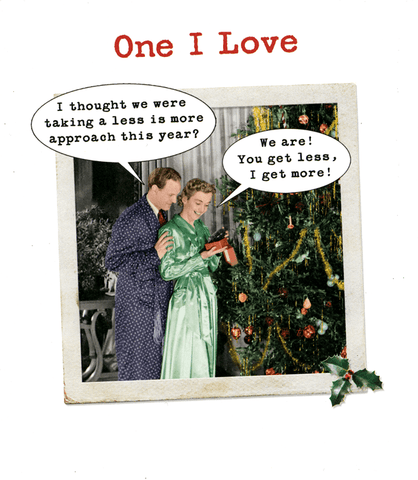 Funny Christmas Cards - One I Love At Christmas - Less Is More
