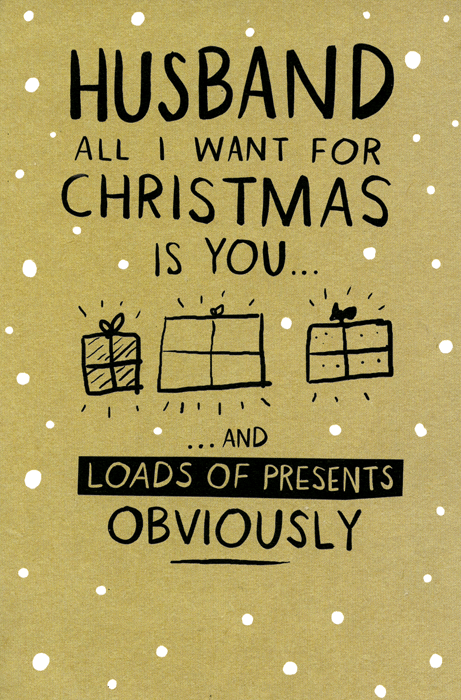 Funny Christmas Cards - Husband - All I Want For Christmas
