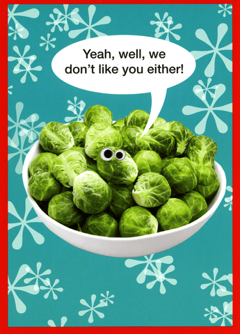 Funny Christmas Cards - Brussel Sprouts - Don't Like You Either
