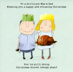 Funny Christmas Cards - Mum And Dad - Still Doing Christmas Dinner?