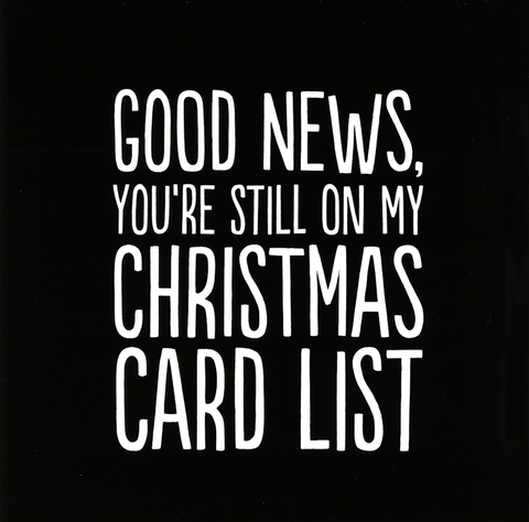 Funny Christmas Cards - Still On My Christmas Card List