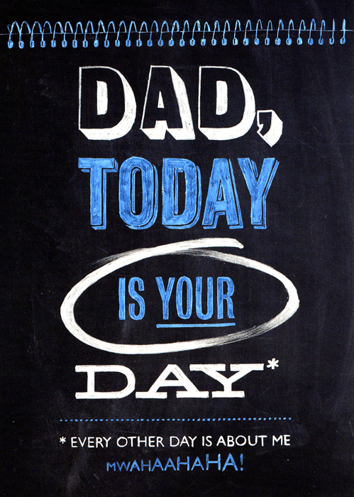 Funny Father's Day Cards - Dad, Today Is Your Day