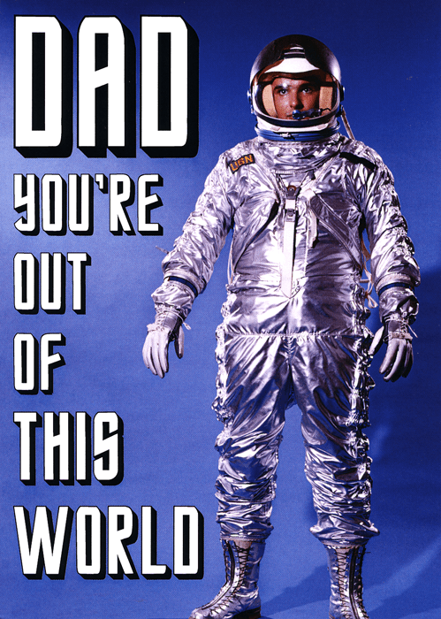 Funny Father's Day Cards - Dad - Out Of This World