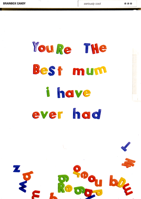 Mother's Day Cards - Best Mum I Have Ever Had