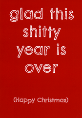 Funny Christmas Cards - Glad This Shitty Year Is Over