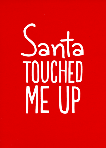 Rude Christmas Cards - Santa Touched Me Up