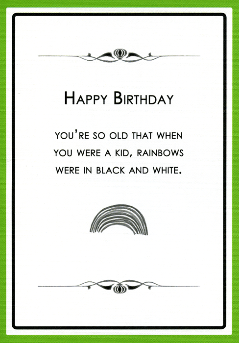 Birthday Card - When You Were A Kid, Rainbows Were In Black And White