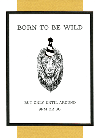 Born to be Wild until 9pm