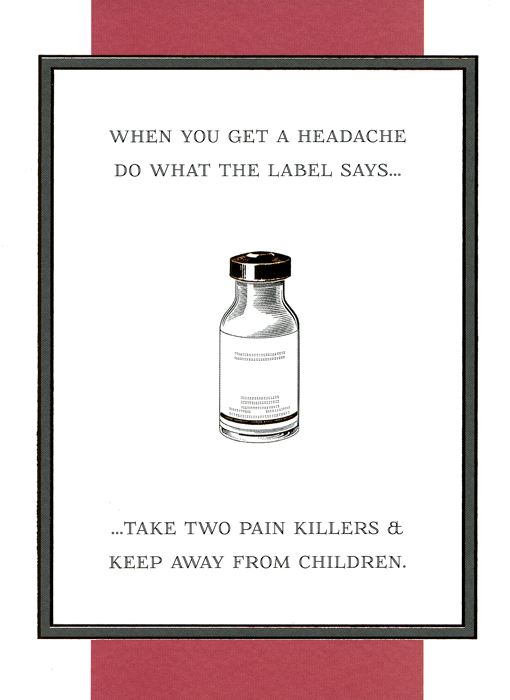 Funny Cards - Headache - Do What The Label Says