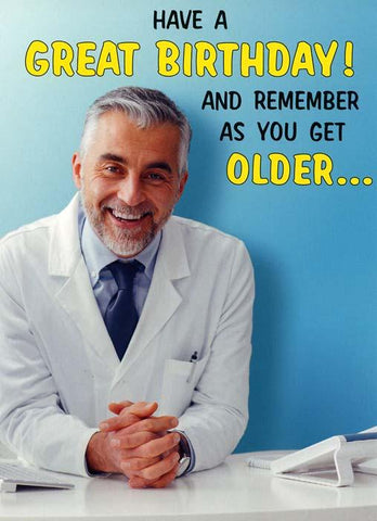 Birthday Card - As You Get Older . . .