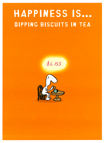 Happiness - dipping biscuits in Tea