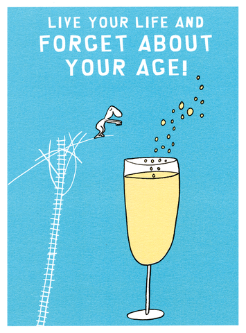 Forget about your age
