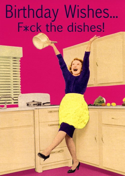 Birthday Card - F*ck The Dishes
