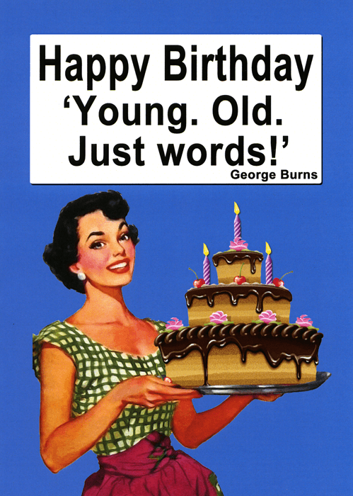 Birthday Card - Young. Old. Just Words