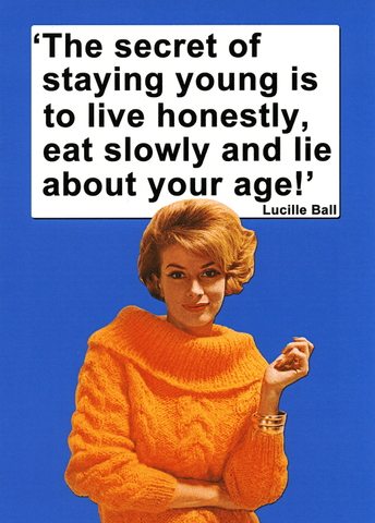 Birthday Card - Secret Of Staying Young