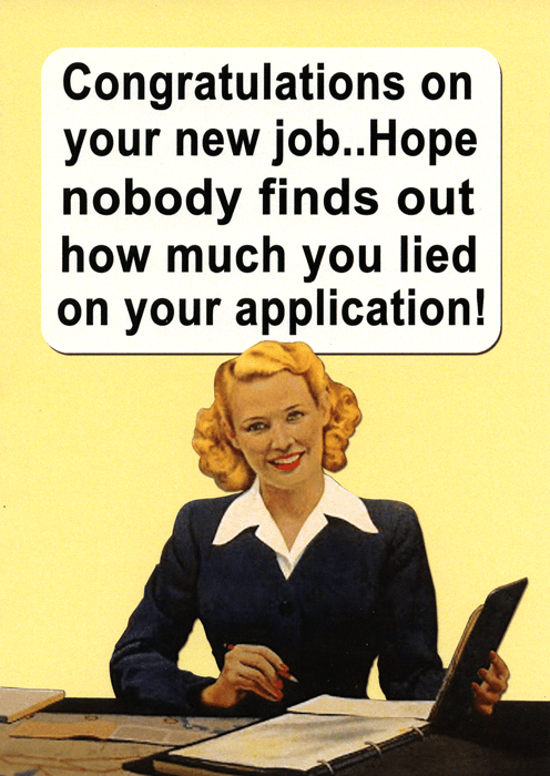 Funny Cards - New Job - Lied On Application