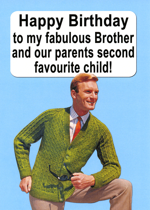 Birthday Card - Brother - Parents Second Favourite Child