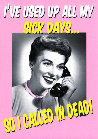 Used up sick days - Called in dead