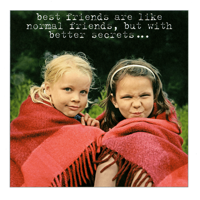 Funny Cards - Best Friends - Better Secrets