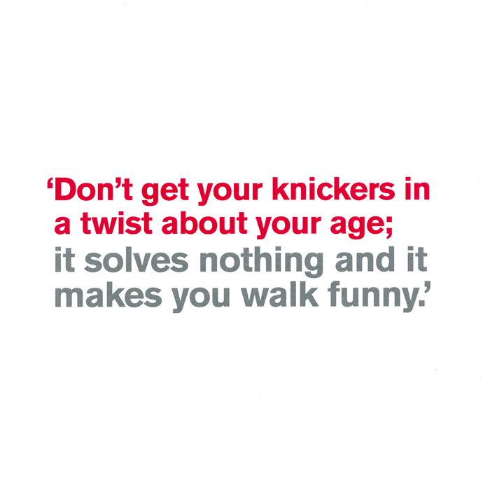 Birthday Card - Don't Get Your Knickers In A Twist About Your Age