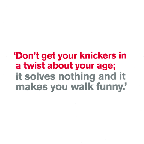 Don't get your knickers in a twist about your age