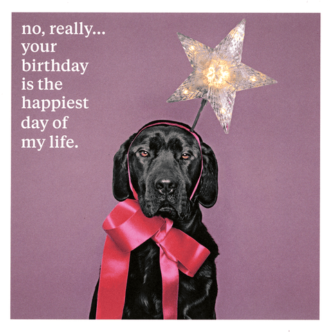 Birthday Card - Your Birthday - Happiest Day Of My Life