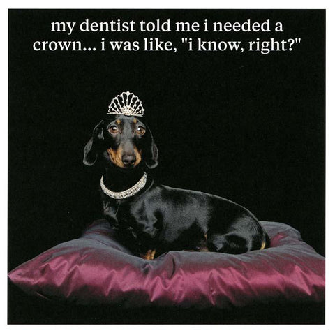 Dentist told me I needed a Crown