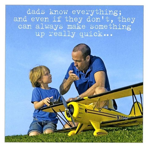 Dads know everything