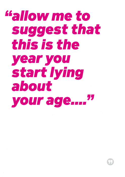 Birthday Card - The Year You Start Lying About Age