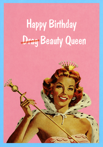 Happy birthday (Drag) Beauty Queen