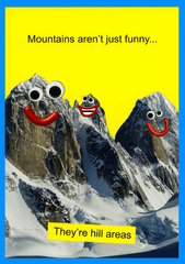 Funny Cards - Mountains - They're Hill Areas