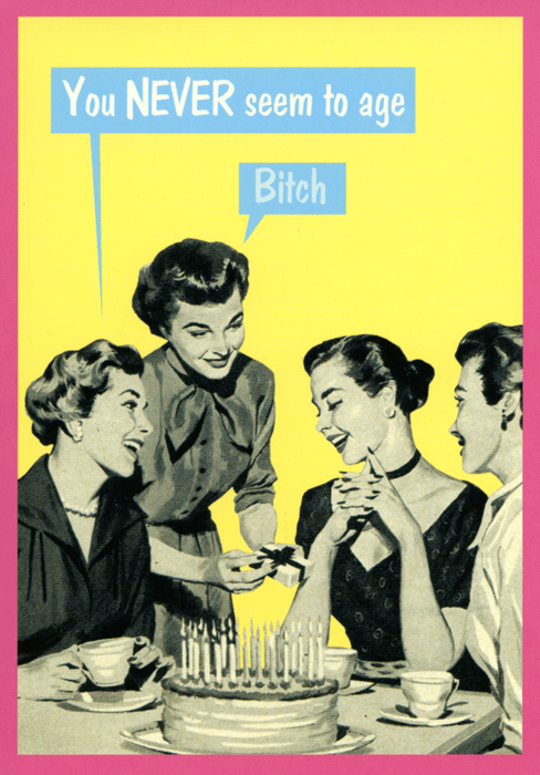 Funny Birthday Card Kiss Me Kwik You Never Seem To Age