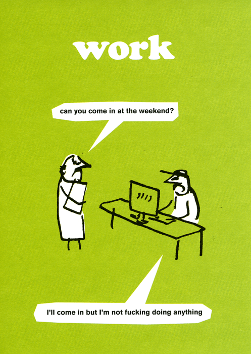 Rude Cards - Work - Come In At The Weekend