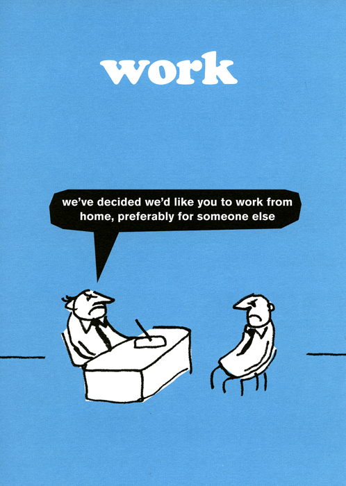 Funny Cards - We'd Like You To Work From Home
