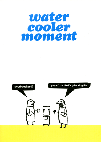 Water cooler moment
