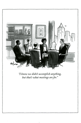 Meetings - Didn't accomplish anything