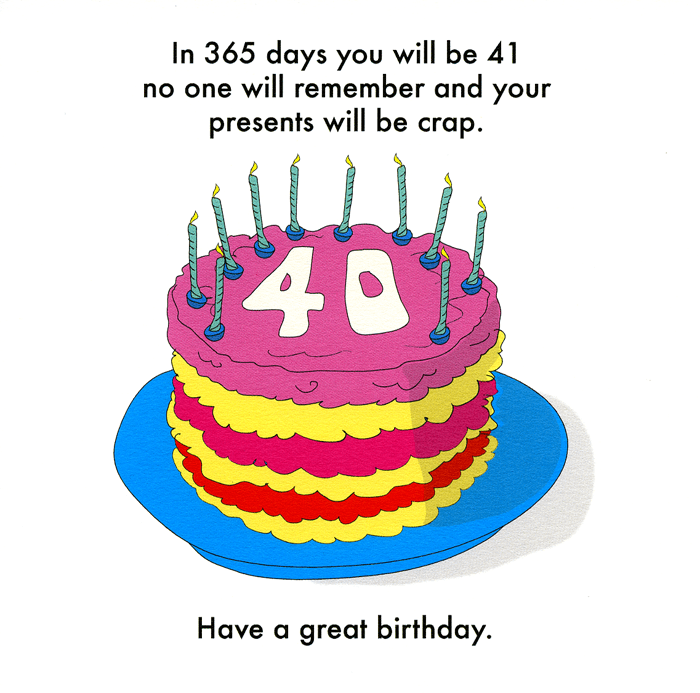 Birthday Card - 40th Birthday - In 365 Days You Will Be 41
