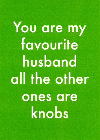Favourite husband - others are knobs