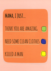 Funny Cards - Mama, I Just . . .