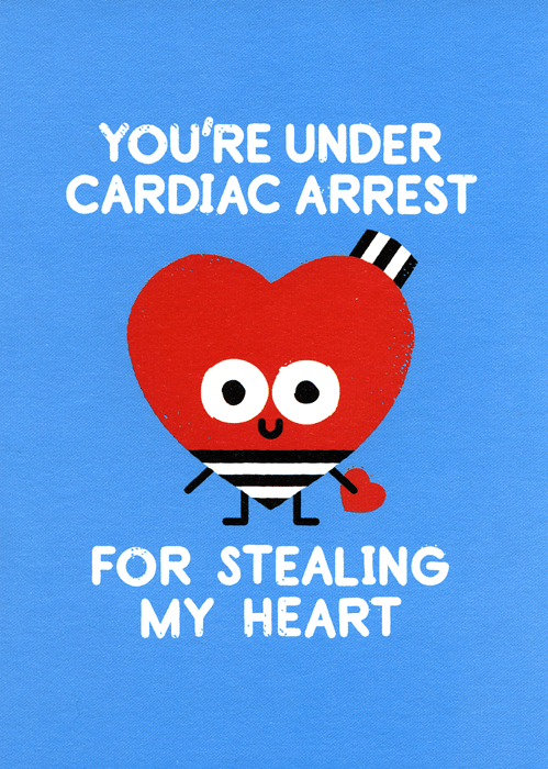 Valentines Cards - You're Under Cardiac Arrest